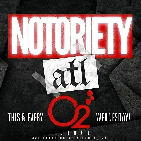 """""""NOTORIETY ATL"""" (02 LOUNGE) FREE ALL NIGHT WITH RSVP"""