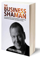 "Kevin Stein's ""The Business Shaman"""