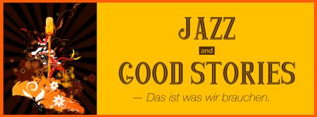 Jazz & Good Stories - Das ist was wir brauchen.