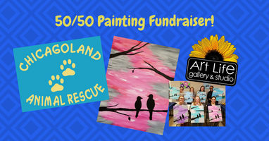 50/50 Painting Fundraiser! Chicagoland Animal Rescue