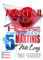 Martini Mondays @TheHouse