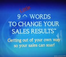 9 Little Words to Change Your Sales Results