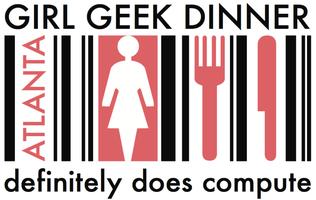 Atlanta Girl Geek Dinner - February