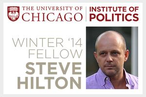 Institute of Politics Winter 2014 Fellow Steve Hilton:...