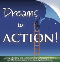 Dreams to ACTION!