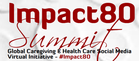 Impact80 Online Summit: Conference For Caregivers,...