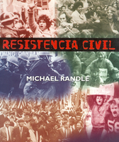 Michael Randle - Civil Resistance: the rise and rise...