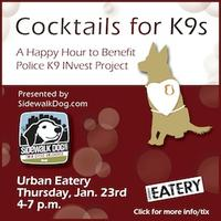 Cocktails for K9s   A Happy Hour to Benefit Police K9...