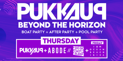 Pukka Up Thursday Ibiza Boat Party with ABODE & Do Not...