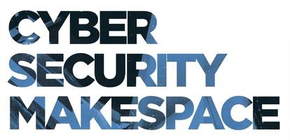 Cyber Security MakeSpace