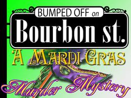 'Bumped off on Bourbon Street' - A Mardi Gras Murder...