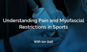 Understanding Pain and Myofascial Restrictions -...