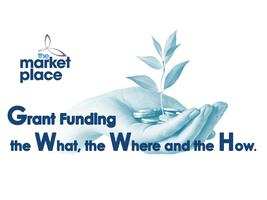 Grant Funding…the What, the Where and the How.