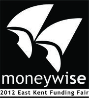 MoneywiSE: The 2012 East Kent Funding Fair
