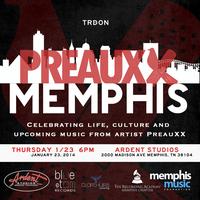 PreauXX Memphis: Die Winning Listening Session