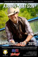 Aaron Watson live at Kanza Hall with Special Guest Bria...