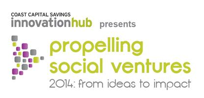 Propelling Social Ventures Conference 2014: From Ideas...