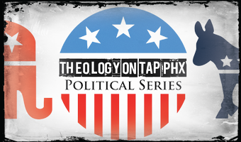 Theology on Tap PHX: Political Series- Oct 8th