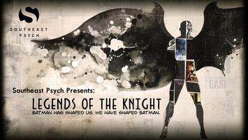 Southeast Psych's Legends of the Knight Premiere