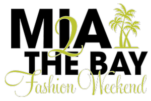 M.I.A 2 the Bay Fashion Weekend Early Bird Ticket
