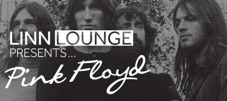 LINN Lounge Presents... Pink Floyd