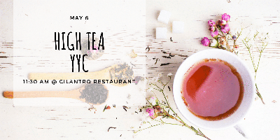 High Tea YYC - Cilantro Restaurant