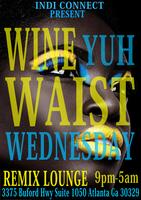 WINE YUH WAIST WEDNESDAY