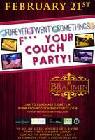 Forever Twenty Somethings Presents: F*** Your Couch!...