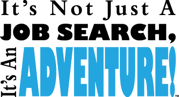 It's Not Just a Job Search,It's an Adventure! Workshop...