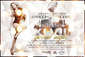 Superbowl Weekend Friday at Sky Room