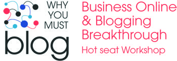 Business Online & Blogging Breakthrough hot seat...