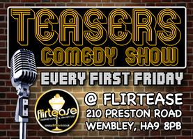 Teaser's Comedy Show - Every First Friday!