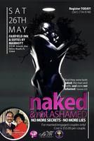 "Naked And Not Ashamed ""No More Secrets - No More Lies"