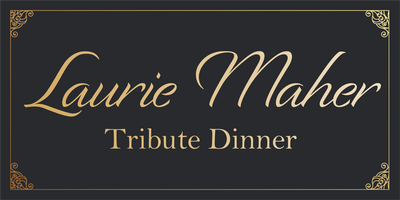 Laurie Maher Tribute Dinner