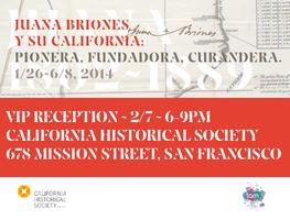 VIP Reception - Grand Opening: Juana Briones Exhibit