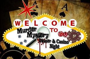 "Murder Mystery Friday Dinner: ""Murder at the Casino"""