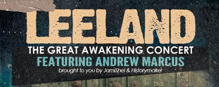 LEELAND Great Awakening Concert
