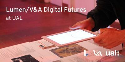 Lumen/V&A Digital Futures at UAL