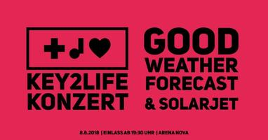 KEY2LIFE Konzert mit Good Weather Forecast & Solarjet