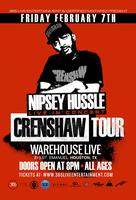 NIPSEY HUSSLE : IN HOUSTON, TX : AT WAREHOUSE LIVE...