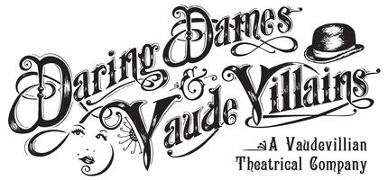 Daring Dames and Vaude Villans