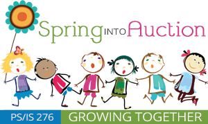 PS/IS 276 Spring Into Auction - Growing Together!