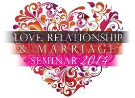 Love, Relationship & Marriage Seminar 2014