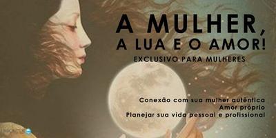 Workshop: A Mulher, A Lua e O Amor...