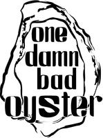 One Damn Bad Oyster!   Eat Oysters, Drink Drinks &...