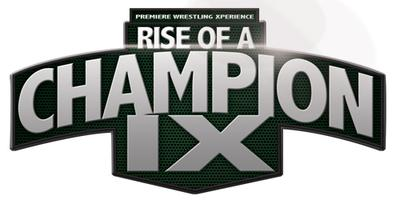 PWX: Premiere Wrestling Xperience - Rise of A Champion...