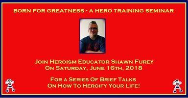 Born For Greatness - A Hero Training Seminar