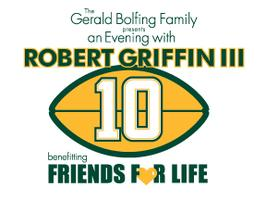 An Evening with Robert Griffin III benefiting Friends f...