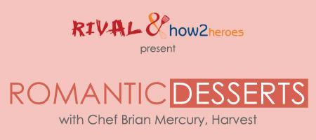 Romantic Desserts w/ Executive Pastry Chef Brian...