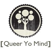 Queer Yo Mind Conference 2012